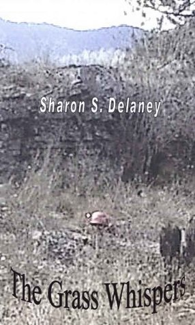 The Grass Whispers  by  Sharon Delaney