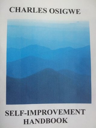 Self-Improvement Handbook  by  Charles Osigwe
