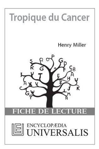 Tropique du Cancer dHenry Miller Encyclopædia Universalis