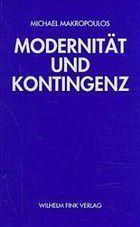 Modernität und Kontingenz  by  Michael Makropoulos
