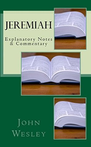 Jeremiah: Explanatory Notes & Commentary John Wesley