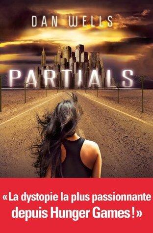 Partials (Partials #1) Dan Wells