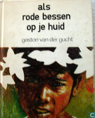 Als rode bessen op je huid Gaston M. van der Gucht
