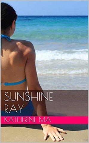 Sunshine Ray  by  Katherine Ma
