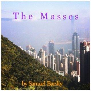 The Masses Samuel Barsky