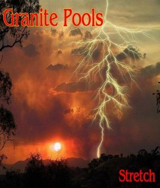 Granite Pools (Book 1) Stretch