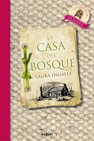 La Casa Del Bosque / Little House in the Big Woods Laura Ingalls Wilder
