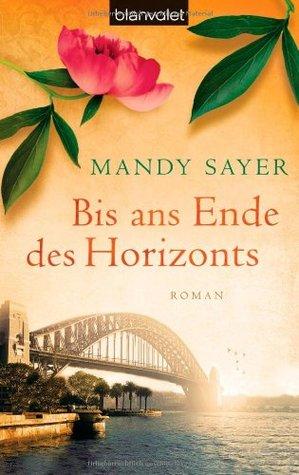 Bis ans Ende des Horizonts Mandy Sayer