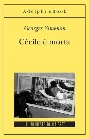 Cécile è morta: Le inchieste di Maigret (28 di 75)  by  Georges Simenon