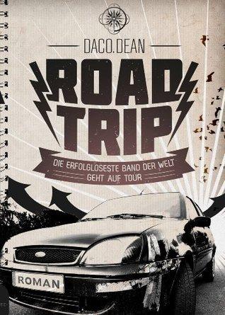 ROAD TRIP // Die erfolgloseste Band der Welt geht auf Tour  by  David Conrad