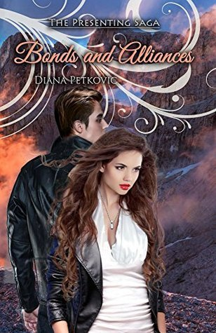 Bonds and Alliances (The Presenting Saga Book 4)  by  Diana Petkovic