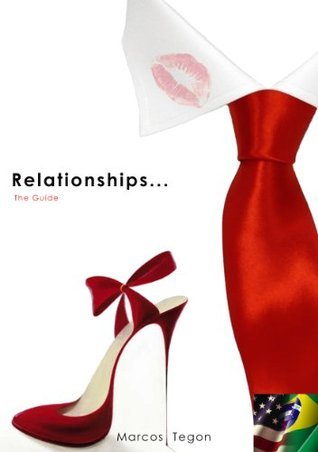 Relationships ... The Guide Marcos Tegon
