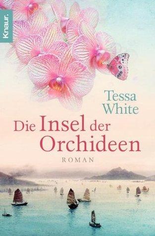Die Insel der Orchideen  by  Tessa White