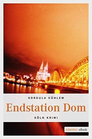 Endstation Dom  by  Kordula Kühlem