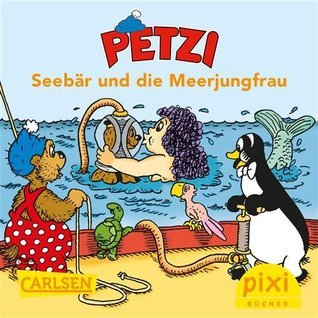 Pixi - Petzi: Seebär und die Meerjungfrau (Pixi E-Books 30) Per Sanderhage