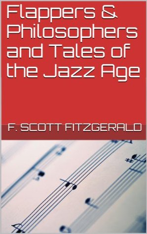 Flappers & Philosophers and Tales of the Jazz Age F. Scott Fitzgerald