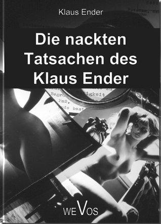 Die nackten Tatsachen des Klaus Ender  by  Klaus Ender