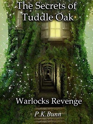 The Secrets of Tuddle Oak: A Warlocks Revenge  by  Paul Kevin Bunn