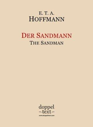 Der Sandmann / The Sandman - Bilingual German-English Edition / zweisprachig Deutsch-Englisch  by  E.T.A. Hoffmann