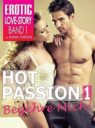 Hot Passion 1: Begehre mich! (Billionaire Dream Series) Emma Green