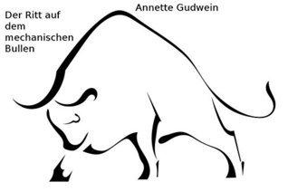 Der Ritt auf dem mechanischen Bullen Annette Gudwein