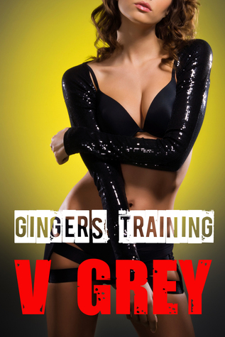 Gingers Training  by  V Grey