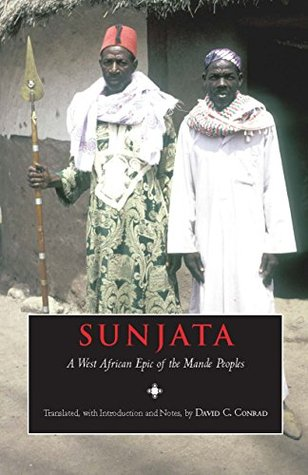 Sunjata: A West African Epic of the Mande Peoples  by  Djanka Tassey Condé