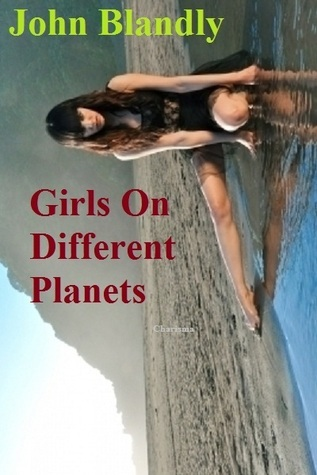 Girls On Different Planets John Blandly