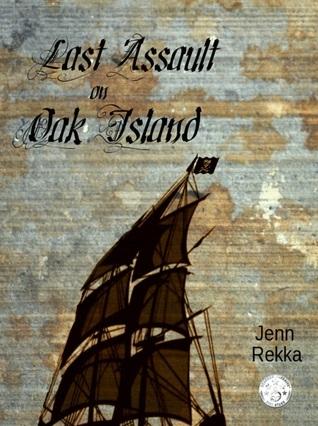 Last Assault on Oak Island  by  Jenn Rekka