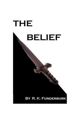 The Belief R.K. Funderburk