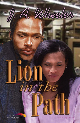 Lion in the Path  by  J.A. Wheeler