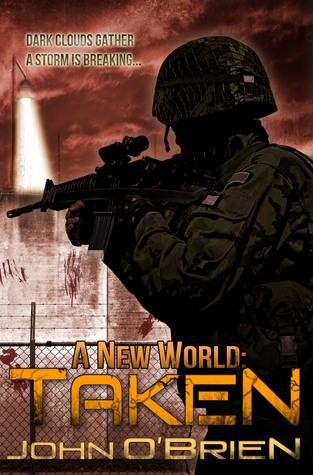 Taken (A New World, #4)  by  John       OBrien