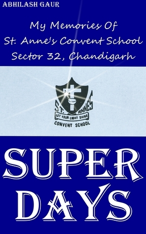 Super Days, Vol. I  by  Abhilash Gaur