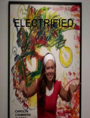 Electrified: YA Paranormal Urban Fantasy Carolyn Chambers Clark