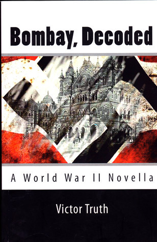 Bombay, Decoded  by  Victor Truth