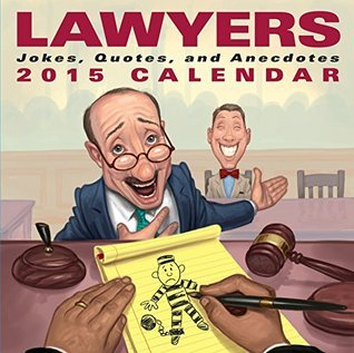 Lawyers 2015 Day-to-Day Calendar: Jokes, Quotes, and Anecdotes  by  Andrews McMeel Publishing LLC