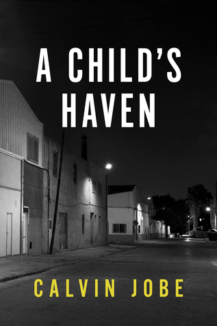 A Childs Haven  by  Calvin L. Jobe