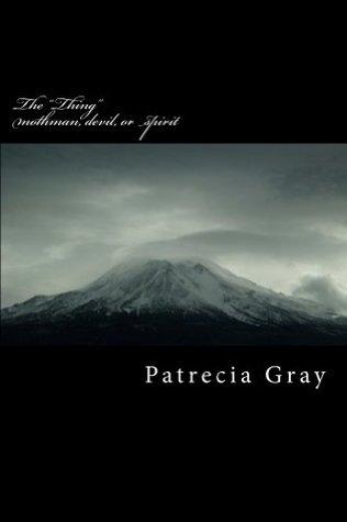 The Thing Patrecia Gray