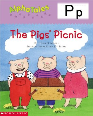 AlphaTales: P: The Pigs Picnic Helen H. Moore