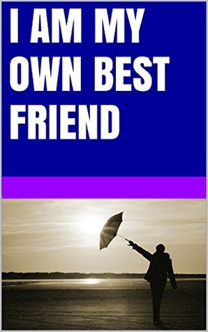 I am my own best friend Lanni Tolls