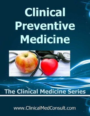Clinical Preventive Medicine - 2015 (The Clinical Medicine Series Book 33)  by  C.G. Weber