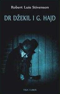 Neobičan slučaj dr Džekila i g. Hajda  by  Robert Louis Stevenson