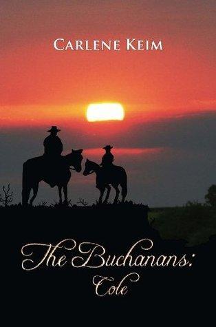 The Buchanans: Cole  by  Carlene Keim