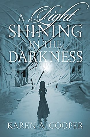 A Light Shining In The Darkness  by  Karen A. Cooper