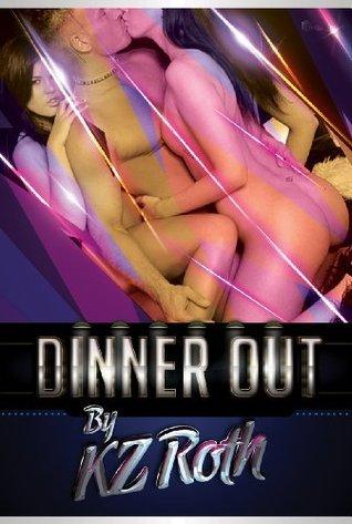 Dinner Out: An FFM Ménage a Trois Erotica Story KZ Roth