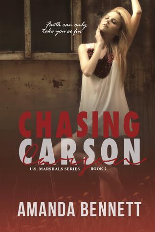 Chasing Carson (US Marshal #2) Amanda  Bennett