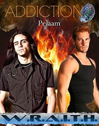Addiction (WRAITH Book 5)  by  Pelaam