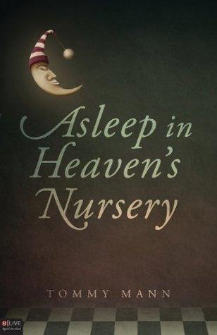 Asleep in Heavens Nursery  by  Tommy Mann