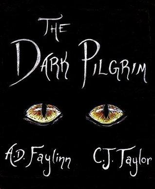 The Dark Pilgrim (Flight of the Lionheart Book 1)  by  A.D. Faylinn