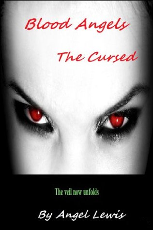 Blood Angels: The Cursed  by  Angel Lewis